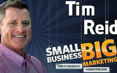 Big Business Marketing on a Small Business Budget with Tim Reid